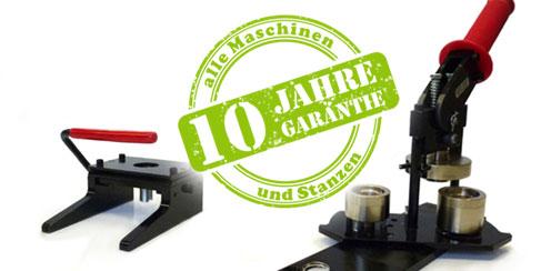 Buttonmaschinen, 10 Jahre Garantie